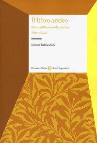 Il libro antico. Storia, diffusione e descrizione