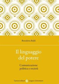 Il linguaggio del potere. Comunicazione politica e società