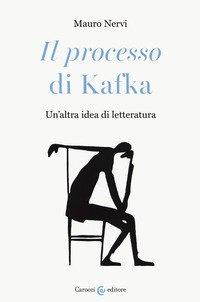 «Il processo» di Kafka. Un'altra idea di letteratura