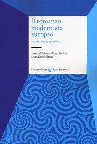 Il romanzo modernista europeo. Autori, forme, questioni