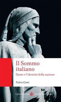 Il Sommo italiano. Dante e l'identità della nazione