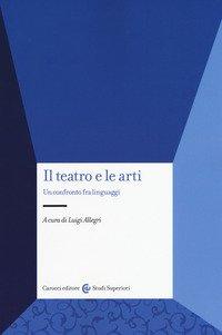 Il teatro e le arti. Un confronto fra linguaggi