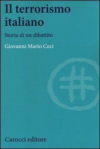 Il terrorismo italiano. Storia di un dibattito