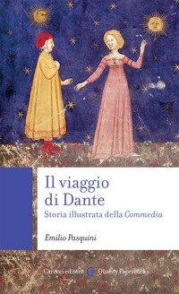 Il viaggio di Dante. Storia illustrata della «Commedia»