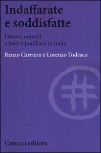 Indaffarate e soddisfatte. Donne, uomini e lavoro familiare in Italia