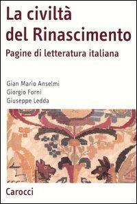 La civiltà del Rinascimento. Pagine di letteratura italiana