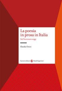 La poesia in prosa in Italia. Dal Novecento a oggi