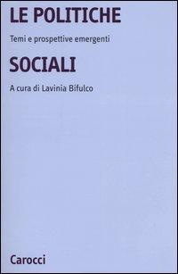 La politiche sociali. Temi e prospettive emergenti