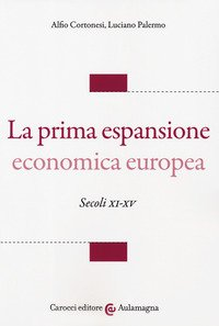 La prima espansione economica europea. Secoli XI-XV