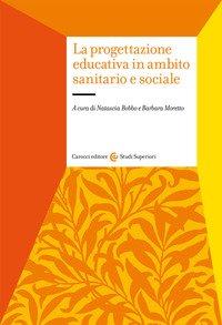 La progettazione educativa in ambito sanitario e sociale