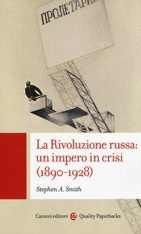 La Rivoluzione russa: un impero in crisi 1890-1928