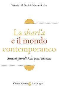 La sharì'a e il mondo contemporaneo. Sistemi giuridici dei paesi islamici