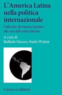 L'America Latina nella politica internazionale. Dalla fine del sistema bipolare alla crisi dell'ordine liberale