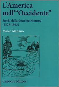 L'America nell'«Occidente». Storia della dottrina Monroe (1823-1963)
