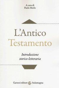 L'Antico Testamento. Introduzione storico-letteraria