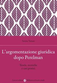 L'argomentazione giuridica dopo Perelman. Teorie, tecniche e casi pratici