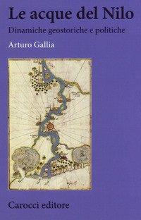 Le acque del Nilo. Dinamiche geostoriche e politiche