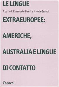 Le lingue extraeuropee: Americhe, Australia e lingue di contatto