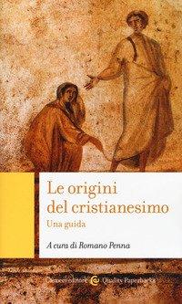 Le origini del cristianesimo. Una guida