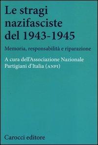 Le stragi nazifasciste del 1943-1945. Memoria, responsabilità e riparazione