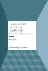 Le università nell'Italia medievale. Cultura, società e politica (secoli XII-XV)