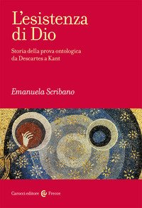 L'esistenza di Dio. Storia della prova ontologica da Descartes a Kant