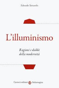 L'illuminismo. Ragioni e dubbi della modernità