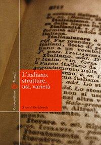 L'italiano: strutture, usi, varietà