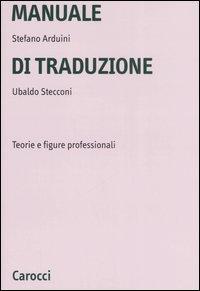 Manuale di traduzione. Teorie e figure professionali