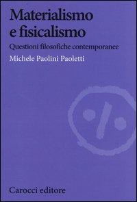 Materialismo e fisicalismo. Questioni filosofiche contemporanee