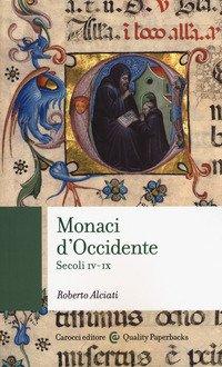 Monaci d'Occidente. Secoli IV-IX