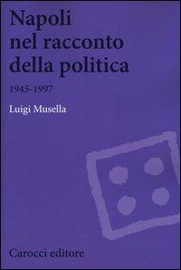 Napoli nel racconto della politica 1945-1997