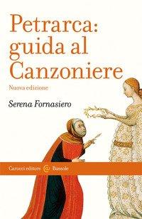Petrarca. Guida al Canzoniere