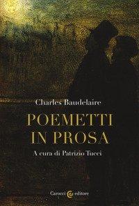 Poemetti in prosa. Testo francese a fronte