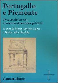 Portogallo e Piemonte. Nove secoli (XII-XX) di relazioni dinastiche e politiche