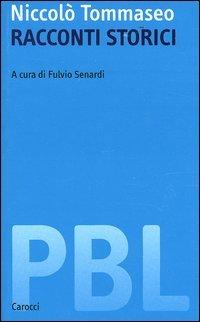 Racconti storici: Il sacco di LuccaIl duca d'AteneL'assedio di Tortona