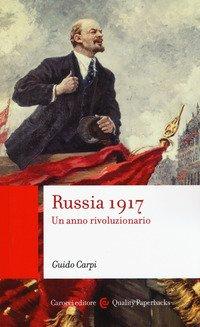 Russia 1917. Un anno rivoluzionario