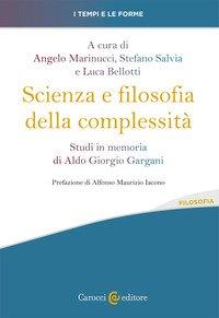 Scienza e filosofia della complessità. Studi in memoria di Aldo Giorgio Gargani