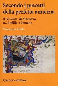 Secondo i precetti della perfetta amicizia. Il «Novellino» di Masuccio tra Boffillo e Pontano