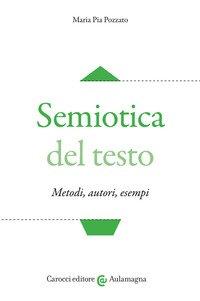 Semiotica del testo. Metodi, autori, esempi