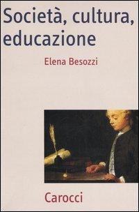Società, cultura, educazione. Teorie, contesti e processi