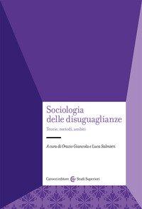 Sociologia delle disuguaglianze. Teorie, metodi, ambiti