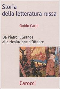 Storia della letteratura russa. Da Pietro il Grande alla Rivoluzione d'ottobre