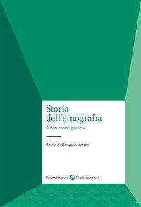 Storia dell'etnografia. Autori, teorie, pratiche