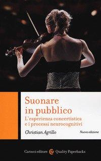 Suonare in pubblico. L'esperienza concertistica e i processi neurocognitivi