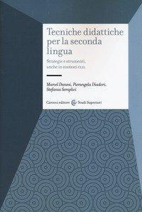 Tecniche didattiche per la seconda lingua. Strategie e strumenti anche in contesti CLIL