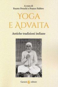 Yoga e Advaita. Antiche tradizioni indiane