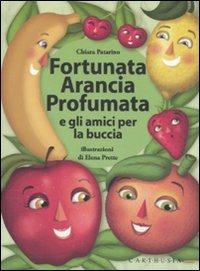Fortunata Arancia Profumata e gli amici per la buccia