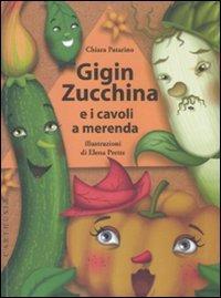 Gigin Zucchina e i cavoli a merenda