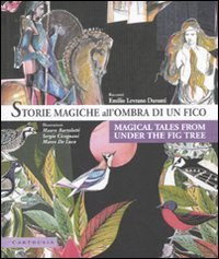 Storie magiche all'ombra di un ficoMagical tales from under the fig tree